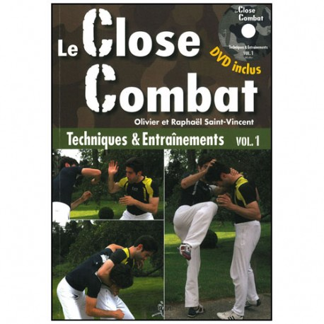 Le Close Combat Vol.1 tech.&entraîn. + dvd - Saint-Vincent (éd.2012)