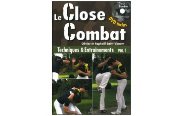 Le Close Combat volume 1 techniques & entraînements + dvd inclus - Oliviet & Raphaël Saint-Vincent