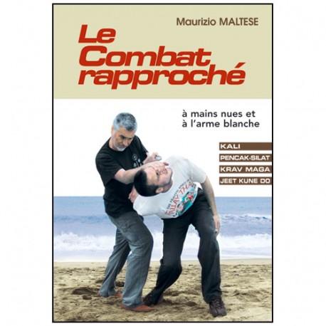 Le Combat rapproché, à mains nues et à l'arme blanche - M. Maltese