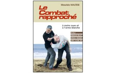 Le Combat rapproché à mains nues et à l'arme blanche (Kali, Pencak-Silat, Krav Maga, Jeet Kune Do) - Maurizio Maltese