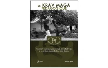 Le Krav Maga pédagogique, comment enseigner une méthode de self-défense et un système de combat au crps à corps - Romain Morell