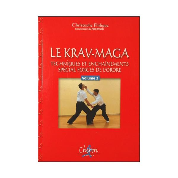 Le Krav-Maga, tech&ench spéc. forces de l'ordre, vol 2 - C. Philippe