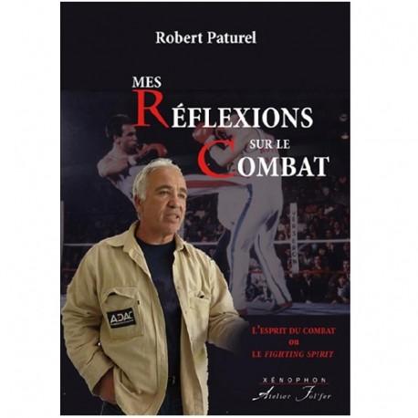 Mes réflexions sur le combat - Robert Paturel