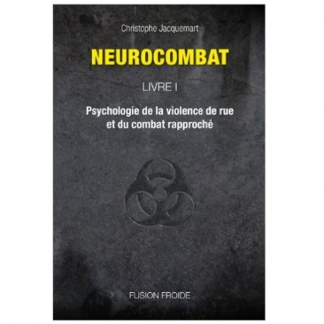 Neurocombat Vol.1 - Christophe Jacquemart (2ème édition)