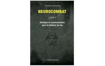 Neurocombat volume 2, stratégie et communication pour la violence de rue - Christophe Jacquemart
