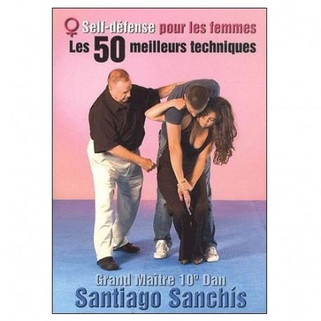 Self-Défense pour les femmes, Les 50 meilleures techniques - Sanchis