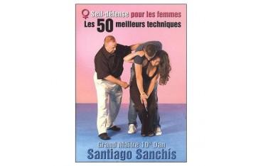 Self-défense pour les femmes, les 50 meilleures techniques - Santiago Sanchis