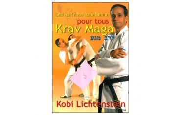 Self-défense israélienne pour tous Krav Maga - Kobi Lichtenstein
