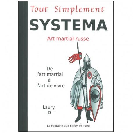 Systema tout simplement De l'art martial à l'art de vivre - LD