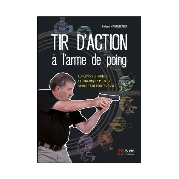 Tir d'action à l'arme de poing - Roland Habersetzer