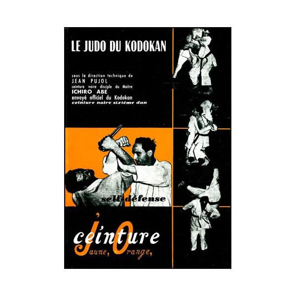 Le Judo du Kodokan ceinture jaune orange - Jean Pujol/Ichiro Abe