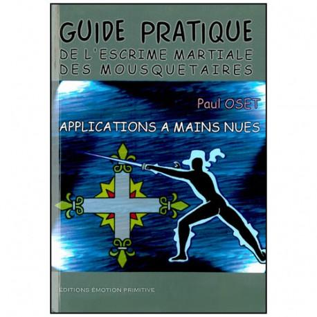 Guide pratique de l'escrime martiale des mousquetaires - P Oset