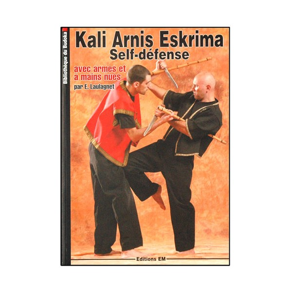 Kali Arnis Eskrima self-défense - Eric Laulagnet