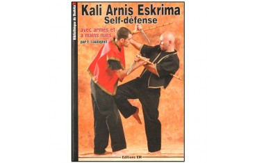 Kali Arnis Eskrima self-défense, avec armes et à mains nues - Eric Laulagnet