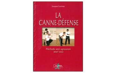 La canne-défense, méthode anti-agression pour tous - Jacques Levinet