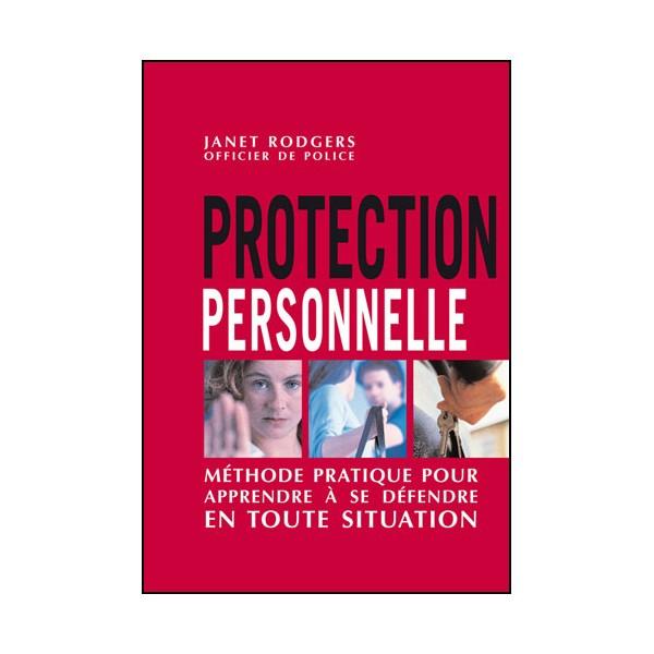 Protection personnelle, méth prat. pour appr. à se déf. - J. Rogers