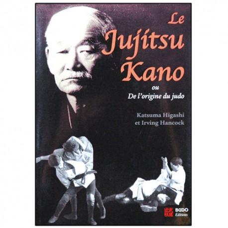 Le Jujutsu Kano, les origines du Judo - Higashi/Hancock