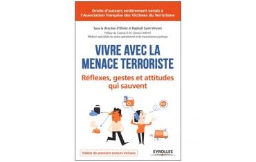 Vivre avec la menace terroriste : réflexes, gestes et attitudes qui sauvent - Olivier & Raphaël Saint-Vincent