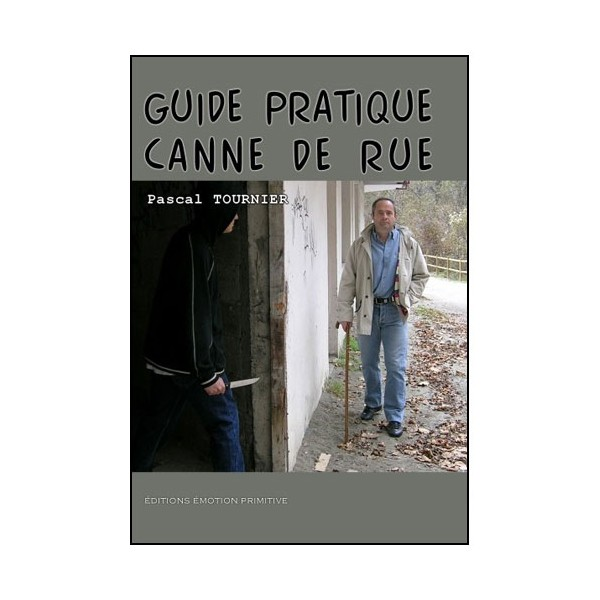 Guide pratique Canne de rue - Pascal Tournier
