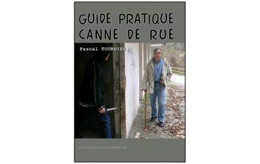 Guide pratique canne de rue - Pascal Tournier