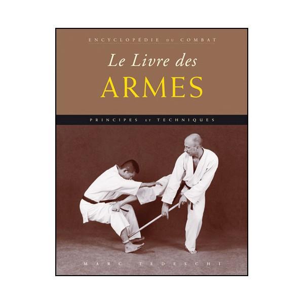 Encyclopédie du combat : le livre des Armes - M Tedeschi