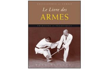 Encyclopédie du combat : le livre des armes, principes et techniques - Marc Tedeschi