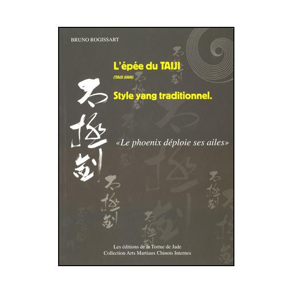 L'épée du Taiji, style Yang traditionnel - Bruno Rogissart