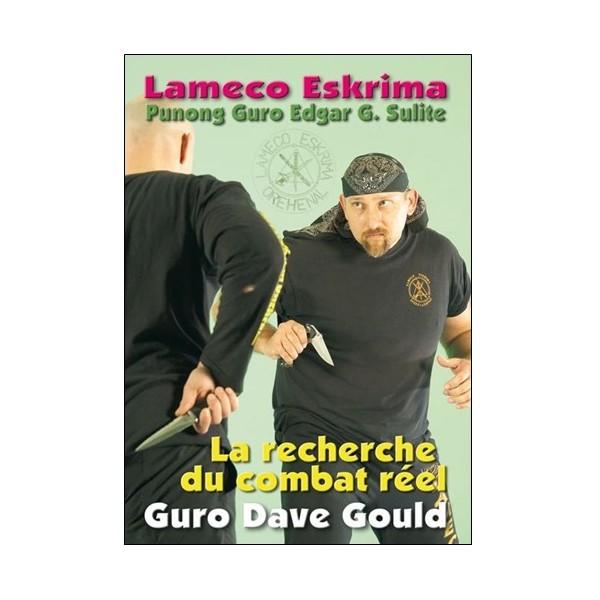Lameco Eskrima La recherche du combat réel - Guro Dave Gould
