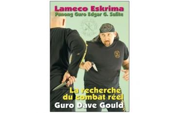 Lameco Eskrima, la recherche du combat réel - Guro Dave Gould