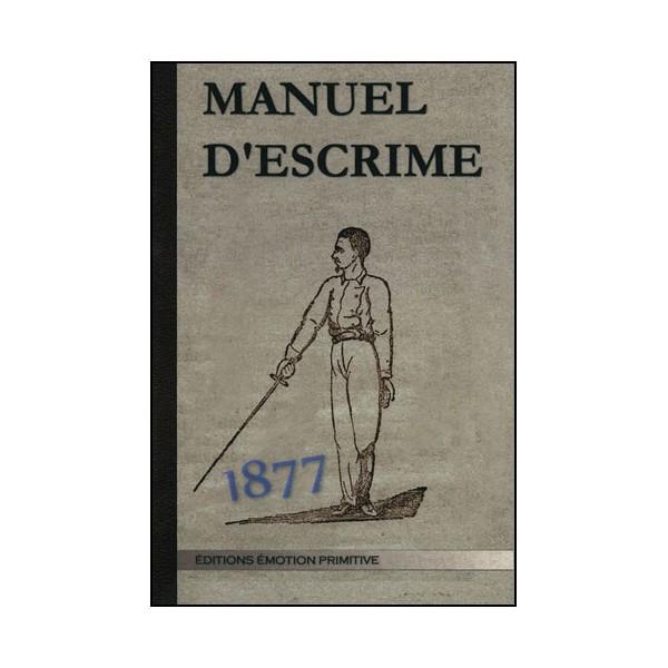 Manuel d'escrime - Approuvé par M. le ministre de la guerre (1877)