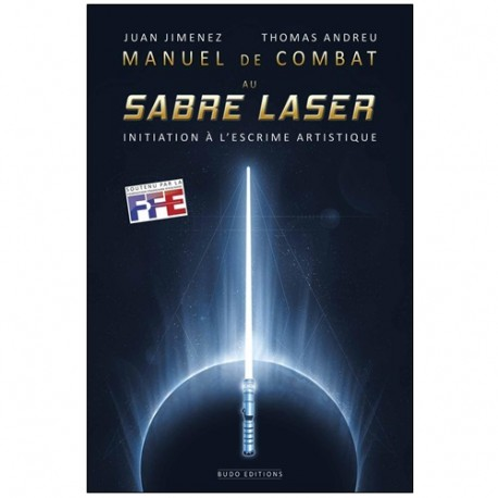 Manuel de combat au Sabre Laser - Juan Jimenez & Thomas Andreu