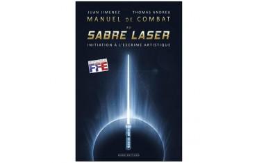 Manuel de combat au sabre laser, initiation à l'escrime artistique - Juan Jimenez & Thomas Andreu