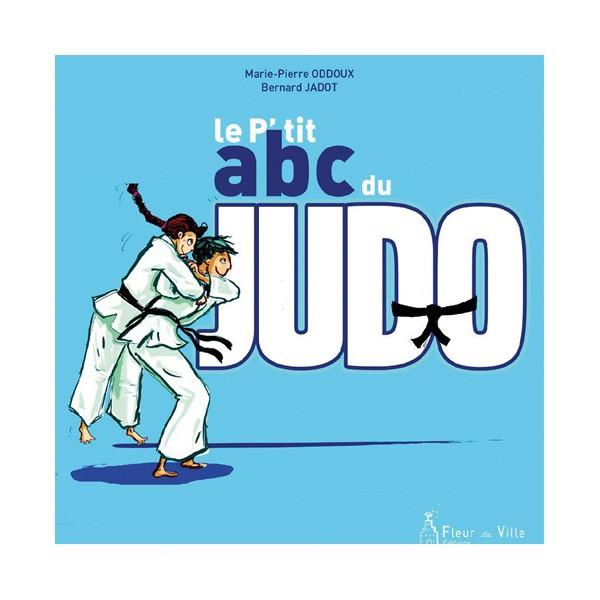Le P'tit abc du Judo - Oddoux & Jadot