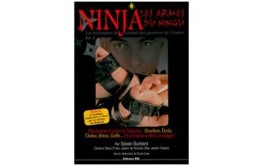 Ninja, les armes du Ningu volume 2, les techniques de combat des guerriers de l'ombre - Sylvain Guintard