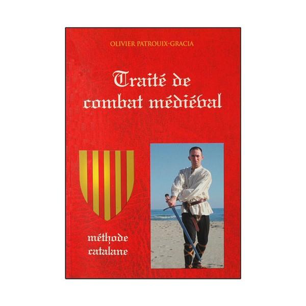 Traité de combat Médiéval, méthode Catalane - O. Patrouix Gracia
