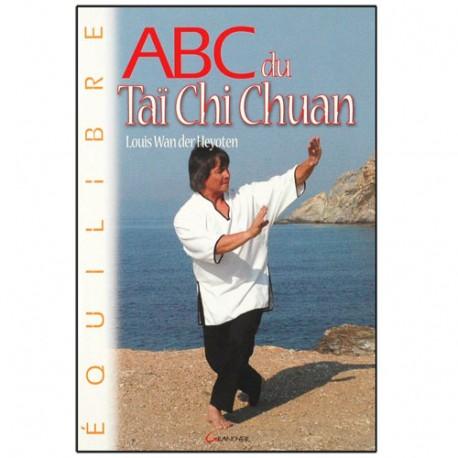 ABC du Tai Chi Chuan - Louis Wander Heyoten