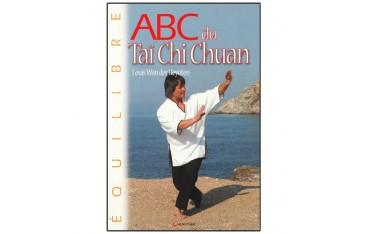 ABC du Taï Chi Chuan - Louis Wan der Heyoten