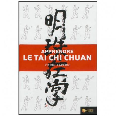 Apprendre le Tai Chi Chuan (+dvd) - Pierre Lapébie