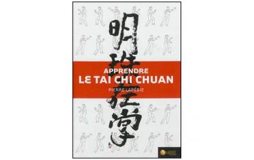 Apprendre le Tai Chi Chuan + DVD inclus - Pierre Lapébie