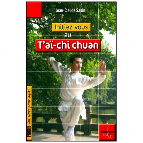 Initiez-vous au T'ai-chi Chuan - J.C. Sapin