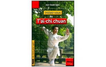 Initiez-vous au T'aï-chi Chuan - Jean-Claude Sapin