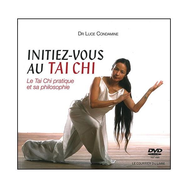 Initiez-vous au Tai Chi (+DVD) - Luce Condamine