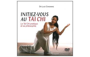 Initiez-vous au Tai Chi, le Tai Chi pratique et sa philosophie + DVD inclus - Dr Luce Condamine