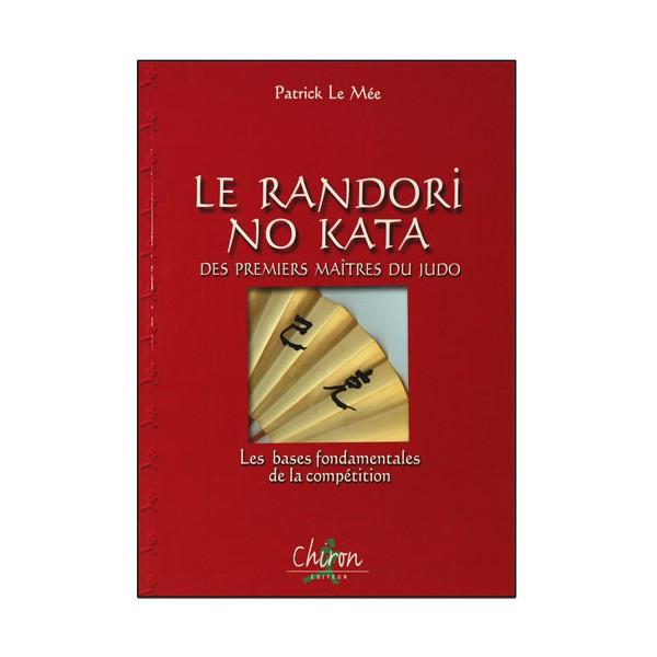 Le Randori No Kata des premiers Maîtres du Judo - Patrick Le Mée