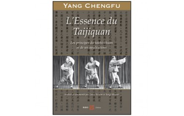 L'essence du Taijiquan, les principes du taïchi-chuan et de ses applications - Yang Chengfu