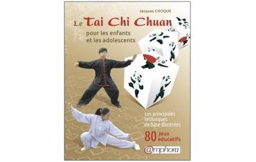 Le Tai Chi Chuan pour les enfants et les adolescents, les principales techniques de base illustrées - Jacques Choque