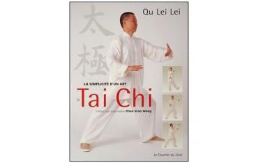 Le Tai Chi, la simplicité d'un art - Qu Lei Lei