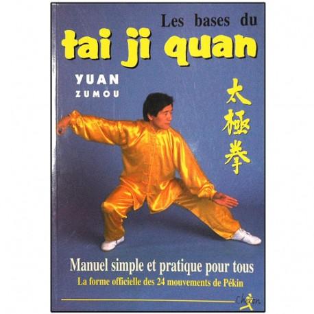 Les bases du Tai Ji Quan - Yuan Zumou
