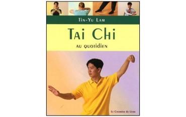 Tai Chi au quotidien - Tin-Yu Lam