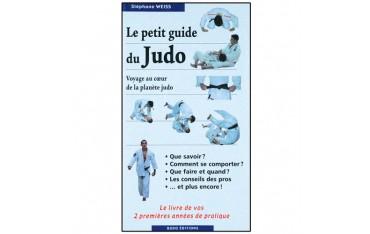 Le petit guide du Judo, voyage au coeur du Judo - Stéphane Weiss